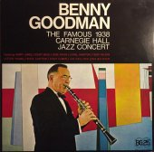 Benny Goodman – The Famous 1938 Carnegie Hall Jazz Concert