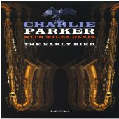 Charlie Parker With Miles Davis – The Early Bird
