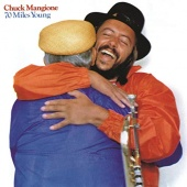 Chuck Mangionу - 70 Miles Young